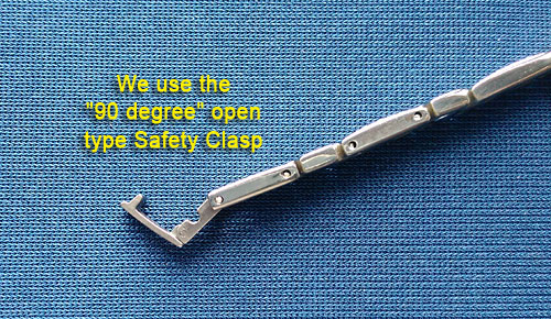We use the 90 degree open type Safety Clasp and not conventional Fully-Open Type Clasp to prevent bracelet from drop out accidentally